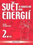 Svět je kouzelná hra energií 2. díl - Alena Vychodilová
