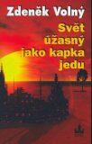 Svět úžasný jak kapka jedu - Zdeněk Volný