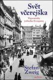 Svět včerejška - Stefan Zweig