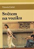 Světem na vozíku - Cavini Vittorio