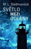 Světlo mezi oceány - M. L. Stedmanová