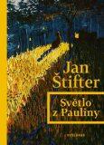 Světlo z Pauliny - Jan Štifter