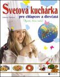 Svetová kuchárka pre chlapcov a dievčatá - Helena Rytířová