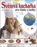 Světová kuchařka pro kluky a holky - Helena Rytířová