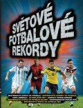 Světové fotbalové rekordy 2016 - Slovart