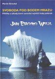 Svoboda pod bodem mrazu  aneb  příběhy a záhady  největšího českého polárníka - Martin Strouhal