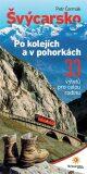 Švýcarsko po kolejích a v pohorkách - Petr Čermák