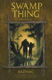 Swamp Thing – Bažináč 6: Shledání - Alan Moore