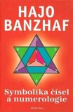 Symbolika čísel a numerologie - Hajo Banzhaf