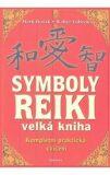 Symboly reiki - velká kniha - Walter Lübeck, Mark Hosak