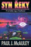 Syn řeky: První kniha Ságy o Konfluenci - Paul McAuley