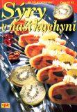 Sýry v naší kuchyni - Miloslav Nosovský