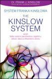ANAG Systém Franka Kinslowa: The Kinslow System aneb Vaše cesta k zaručenému úspěchu, zdraví, lásce a šťastnému životu - Frank J. Kinslow