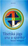 Tibetská jóga snu a spánku - Tändzin Wangyal Rinpočhe
