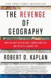 The Revenge of Geography - Robert Kaplan