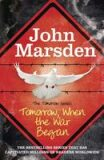 Tomorrow When the War Began (Tomorrow Series #4) - John Marsden
