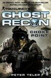 Tom Clancy´s Ghost Recon - Choke Point - Tom Clancy