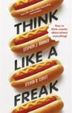 Think Like a Freak - Levitt Steven D., ...