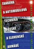 Tanková a automobilová technika v české a slovenské armádě - kolektiv autorů
