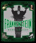 The New Annotated Frankenstein - Shelley