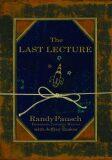The Last Lecture - Randy Pausch, Jeffrey Zaslow