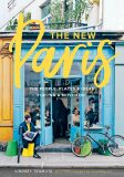 The New Paris: The People, Places, and Ideas Fueling a Movement - Lindsey Tramuta, Charissa Fay