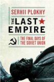 The Last Empire: The Final Days of the Soviet Union - Serhii Plokhy