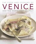 The Food & Cooking of Venice & the North-East of Italy - Valentina Harris