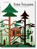 Tree Houses: Fairy Tale Castles in the Air - Philip Jodidio