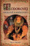 Tudorovci - Králové a Královny - Alex Woolf