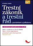 Trestní zákoník a trestní řád s poznámkami a judikaturou (7. aktualizované vydání podle stavu k 1. 10. 2017) - Jiří Jelínek