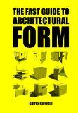 The Fast Guide to Architectural Form - Raffaelli