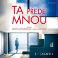 Ta přede mnou - J. P. Delaney