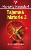 Tajemná historie 2 - Spiknutí za bílého dne - Hartwig Hausdorf