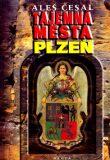 Tajemná města - Plzeň - Aleš Česal