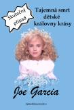 Tajemná smrt dětské královny krásy - Joe Garcia