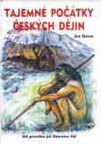 Tajemné počátky českých dějin - Jan Bauer