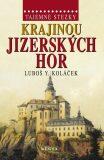 Tajemné stezky - Krajinou Jizerských hor - Luboš Y. Koláček