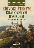 Tajemné stezky - Křivoklátským král. hvozdem - Otomar Dvořák