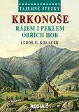 Tajemné stezky - Krkonoše - rájem i peklem Obřích hor - Luboš Y. Koláček