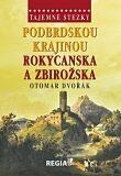 Tajemné stezky - Podbrdskou krajinou Rokycanska a Zbirožska - Otomar Dvořák
