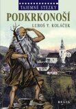 Tajemné stezky - Podkrkonoší /2.vyd./ - Luboš Y. Koláček