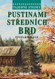 Tajemné stezky - Pustinami středních Brd - Otomar Dvořák