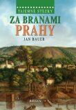 Tajemné stezky - Za branami Prahy - Jan Bauer