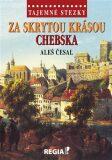 Tajemné stezky - Za skrytou krásou Chebska - Aleš Česal
