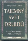 Tajemný svět druidů - Philip Carr-Gomm