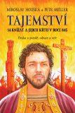 Tajemství 14 knížat a jejich křtu v roce 845 - Miroslav Houška, Petr Müller