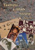 Tajemství a záhady historie - Karel Kýr