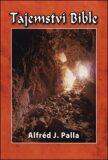 Tajemství bible - Alfred J. Palla