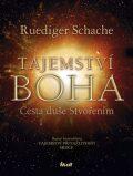 Tajemství Boha - Ruediger Schache